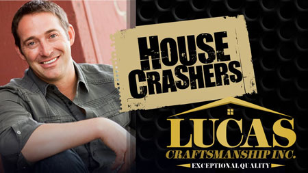 House Crashers - Lucas